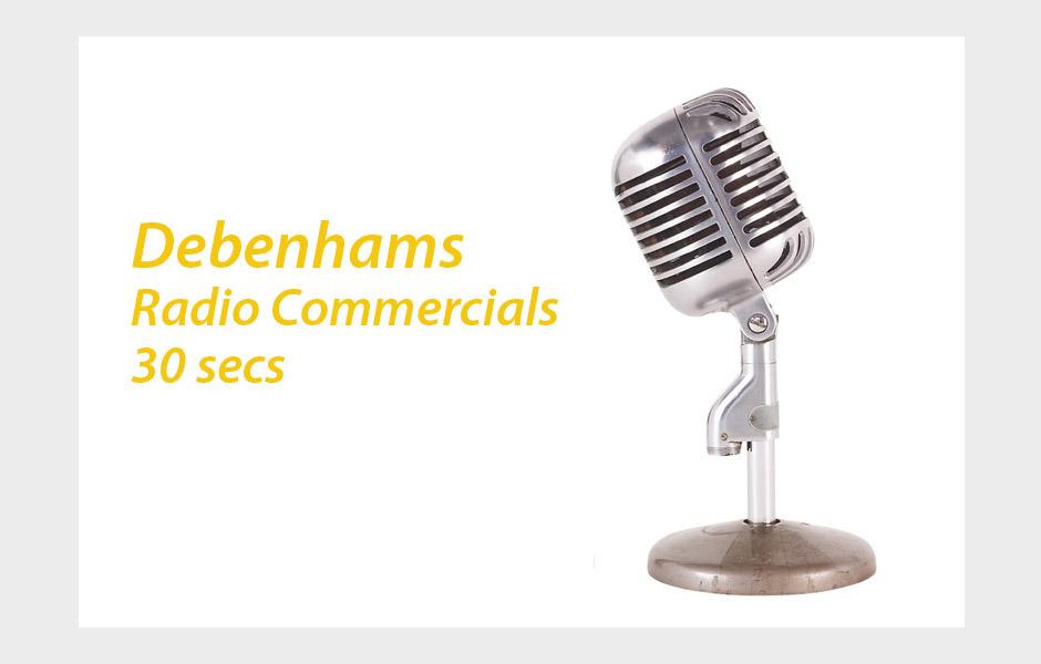 Debenhams Radio Ads